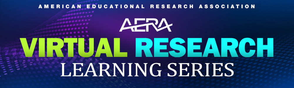AERA Virtual Research Learning Series